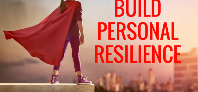 10 Tips to build personal resilience